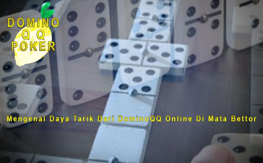 Read more about the article Mengenal Daya Tarik Dari DominoQQ Online Di Mata Bettor